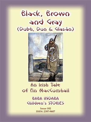 cover image of BLACK BROWN AND GRAY (Dubh, Dun and Glasan)--an Irish legend of Fin MacCumhail
